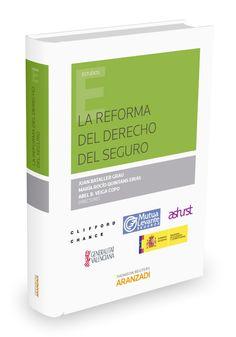 La reforma del derecho del seguro.    Aranzadi, 2015