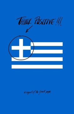 Think positive in support of the Greek People. Greek Memes, Greek Quotes, Me Quotes, Funny Quotes, Greek Flag, Greek Girl, Inspirational Quotes For Kids, Greek Culture, Greek Islands