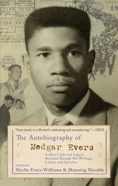 Encore -- The autobiography of Medgar Evers : a hero's life and legacy revealed through his writings, letters, and speeches / [Medgar Wiley Evers] ; edited and with commentaries by Myrlie Evers-Williams and Manning Marable. Date, Civil Rights Leaders, Black History Facts, African American History, Mellow Yellow, Memoirs, Audio Books, Books To Read, Ebooks