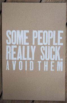 avoid people who such