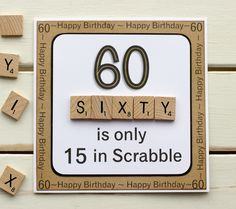 """60 is only 15 in Scrabble"". Handmade 60th Birthday Card"