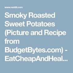 Smoky Roasted Sweet Potatoes (Picture and Recipe from BudgetBytes.com) - EatCheapAndHealthy