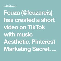 Feuza (@feuzareis) has created a short video on TikTok with music Aesthetic. Pinterest Marketing Secret. did you know this? #pinterestmarketing #creativebiz #socialmediatips #smallbisnis #workfromanywhere #mompreneur