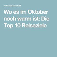 Wo es im Oktober noch warm ist: Die Top 10 Reiseziele