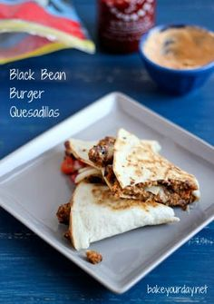 black bean burg quesadillas Its whats for lunch!!