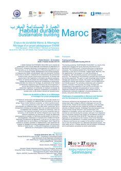 """HABITAT DURABLE Maroc / العمارة المستدامة المغرب  """"Enjeux de durabilité Maroc & Allemagne - Montage d'un projet pédagogique ENAM"""". Programme de l'Ecole Nationale d'Architecture de Marrakech (ENAM) + IPRO CONSULT Germany, et leurs Partenaires Date et lieu : 26.02.2016, 09h>12h, B.P.40020, Rue Temple Hivernage Marrakech / Unesco Atccdd Maroc"""