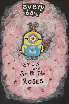 Great painting to remind yourself to slow down and enjoy life-minion with rose blaster-marymakeskeepsakes.ca Great Paintings, Caricatures, Minions, Rose, Birthday, Holiday, Artwork, Pictures, Photos