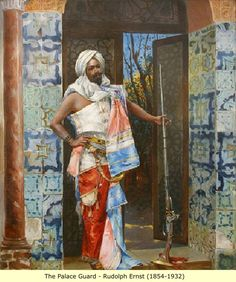 """Rudolph Ernst (Austrian, 1854 - 1932) ~ """"The Palace Guard"""""""