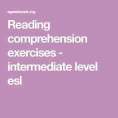 Reading comprehension exercises - intermediate level esl Comprehension Exercises, Reading Comprehension, Learn English, Esl, Study, Learning, Book, Learning English, Studio