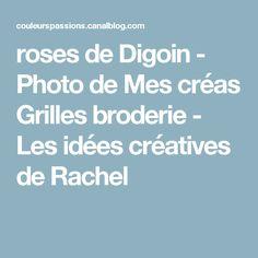 roses de Digoin - Photo de Mes créas Grilles broderie - Les idées créatives de Rachel