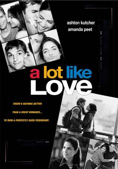 A Lot Like Love. such a cute movie