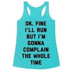 Ok Fine I'll Run But I'm Gonna Complain The Whole Time.: