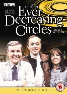 Ever Decreasing Circles (1984-89). This BBC comedy starred Richard Briers, Peter Egan and Penelope Wilton. ~Kathy H