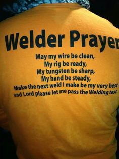 Best pray by a welder. Welding is one of the toughest jobs in world. As depicted by the above picture, a welder needs its wire and gadget ready and make a beautiful weld. Welding investigation is one. Welding Test, Welding Memes, Welding Funny, Types Of Welding, Welding Rigs, Metal Welding, Diy Welding, Welding Tools, Industrial Welding
