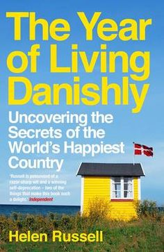The Year of Living Danishly by Helen Russell #books