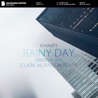 Rainity - Rainy Day Download / Stream: http://smarturl.it/bmd586  * * * FOLLOW THE LABEL * * * [SPOTIFY] http://spoti.fi/1LRwTEy [FACEBOOK] https://www.facebook.com/bigmamashouserecords [SOUNDCLOUD] https://soundcloud.com/bigmamashouse [YOUTUBE] https://www.youtube.com/bigmamashouserecords [TWITTER] http://twitter.com/BIG_MAMAS_HOUSE