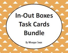 In-Out Boxes Task Cards Bundle https://www.teacherspayteachers.com/Product/Input-and-Output-Boxes-Task-Cards-Bundle-2249815 #math #Input #output #boxes #bundle #TaskCards #tpt #teacherspayteachers #mathematics
