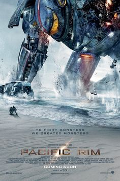 Pacific Rim - one of my favorite movies - about monsters and robots