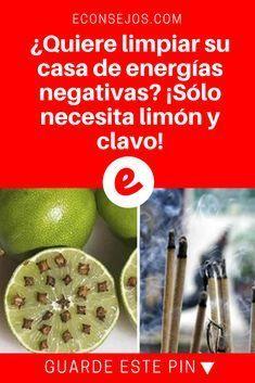 Quiere Limpiar Su Casa De Energías Negativas Sólo Necesita Limón Y Clavo Limpiar La Casa Olor De La Casa Limpiar Malas Energias