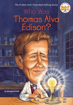Who Was Thomas Alva Edison?: This accessible, appealing biography shines the light on Thomas Edison, the inventor of the electric light bulb, along with the phonograph and a precursor to the movie camera called a kinetoscope. Who Is Albert Einstein, Edison Inventions, Thomas Alva Edison, Harriet Tubman, Book Series, Nonfiction, Lower Manhattan, Electric Light, Movie Camera