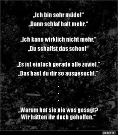 quotIch bin sehr müdequot quotDann schlafe mehrquot quotIch Lustige Bilder love love life love sad love you Sad Quotes, Wisdom Quotes, Best Quotes, Adorable Quotes, Funny Today, German Quotes, Blogging, Very Tired, Funny Pictures