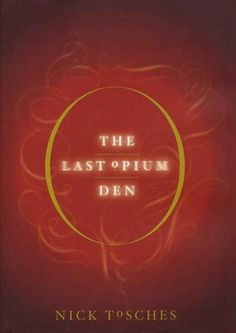 The Last Opium Den by Nick Tosches | 20 Of The Junkiest Books About Drugs You'll Ever Read