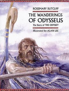 The Wanderings of Odysseus: The Story of the Odyssey by Rosemary Sutcliff, ill. by Alan Lee