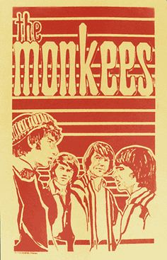 The Monkees ... when they first hit the States, what can I say? They were appealing to my generation, Marcie Fleischman