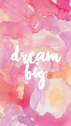 ~dream big~