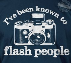 I've been known to flash people - gift for photographer taking picture vintage digital camera joke novelty retro tshirt t-shirt tee shirt on Etsy, $14.95