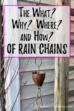 Rain chains are a great alternative to downspouts that provide drainage but look more like a water feature. Find out how to install them as well as which basins and barrels to use to catch the rain. #fromhousetohome #RainChains #gardenideas #gardeningtips #curbappeal