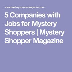 5 Companies with Jobs for Mystery Shoppers | Mystery Shopper Magazine