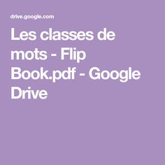 Les classes de mots - Flip Book.pdf - GoogleDrive Google Drive, Flipping, Education, Place, Origami, Learn French, Discus, Learning
