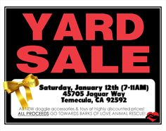 """A """"Yard Sale"""" is being held to support Barks of Love Animal Rescue. All items are BRAND NEW WITH TAGS and in original packaging. All items will be sold at a HIGHLY DISCOUNTED price! Saturday, January 12th, 7:00AM - 11:00AM, 45705 Jaguar Way, Temecula, CA 92592. Visit http://www.facebook.com/events/571787942835488/ for more information!"""