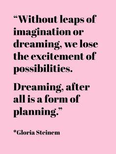 Dream More   Gloria Steinem Quotes   The Tao of Dana #wholesalefashioninc #words #dreaming