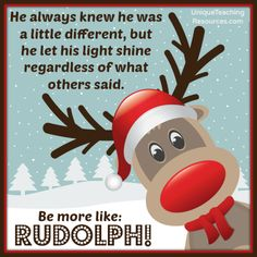 Be more like Rudolph!