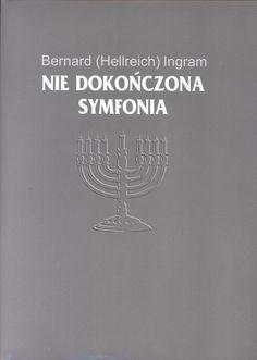 """""""Nie dokończona symfonia"""" Bernard (Hellreich) Ingram Translated by Wanda Obłucka Cover by Krystyna Töpfer Published by Wydawnictwo Iskry 2001"""
