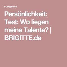 Persönlichkeit: Test: Wo liegen meine Talente? | BRIGITTE.de