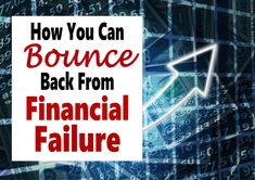 How to Bounce Back From Financial Failure ~ Financial failure happens to us all. The key to overcoming financial failure is to learn from our mistakes and keep moving forward because you can overcome this. Here's how. finance   financial failure   money   financial disaster #money #finance #finacialdisaster