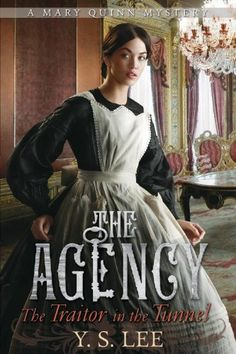 The Agency 3: The Traitor in the Tunnel by Y S Lee, Number 3, but is it the end?