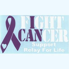 Fight Cancer. Support Relay for Life.