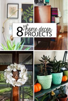 8 Home Decor Projects to Try