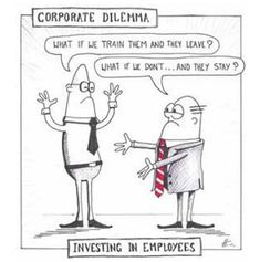 Corporate dilemma: investing in employees Hr Humor, Manager Humor, Programmer Humor, Office Humour, Work Humour, Work Funnies, Coaching, Dilema, Change Management