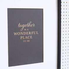 Copper foil print.  Limited edition Together is a wonderful place to be copper foil typographic print.  The perfect gift for your partner for