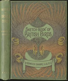 Sketch-Book of British Birds. R. Bowdler Sharpe. Coloured illustrations by A.F. and C. Lydon. London