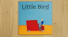 A story of kindness and compassion. 'Little Bird' by German Zullo and Albertine #WhatWeeRead | Wee Society