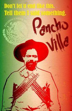 - Pancho Villa