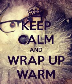 Getting cold out now! Model Quotes, Keep Calm Quotes, Winter's Tale, Winter Warmers, Advice, Cold, Group, Outfits, Style