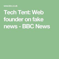 Tech Tent: Web founder on fake news - BBC News