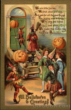 All Halloween Greetings and Poem Series 2171 We are little fairies,& frisk about and sing,& seek for all the good things& fairies used to bring.& song and dance and story& make the welkin ring& Hallowe'en Retro Halloween, Vintage Halloween Images, Halloween Prints, Halloween Pictures, Holidays Halloween, Spooky Halloween, Happy Halloween, Halloween Decorations, Vintage Holiday